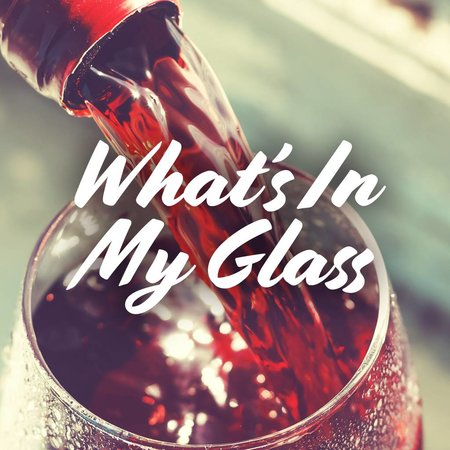 What's In My Glass