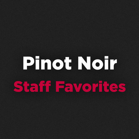 Pinot Noir Staff Favorites