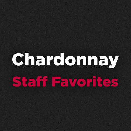 Chardonnay Staff Favorites