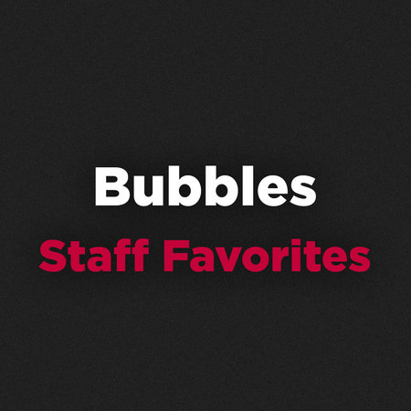 Bubbles Staff Favorites