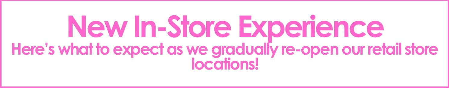 Gradual Re-Opening of our Retail Stores