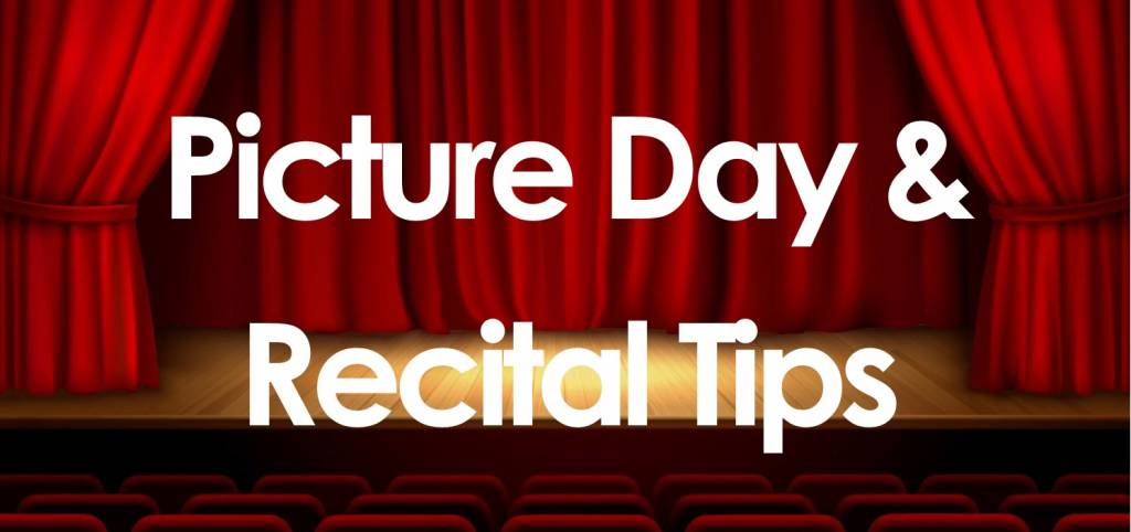 Picture Day & Recital Tips