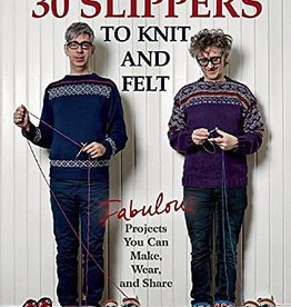 30 Slippers to Knit and Felt - Arne & Carlos