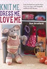 Search Press Knit Me Dress Me Love Me