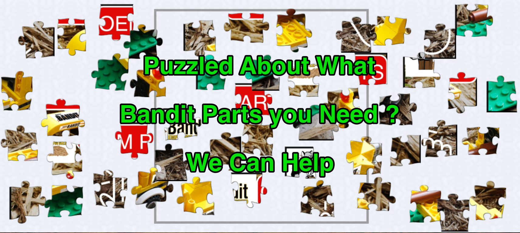 Puzzled About What Bandit Parts you Need We Can Help