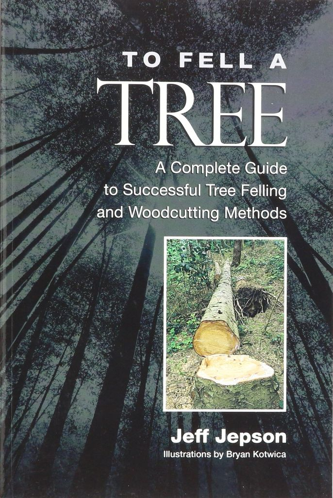 Beaver Tree Publishing To Fell A Tree, Jeff Jepson