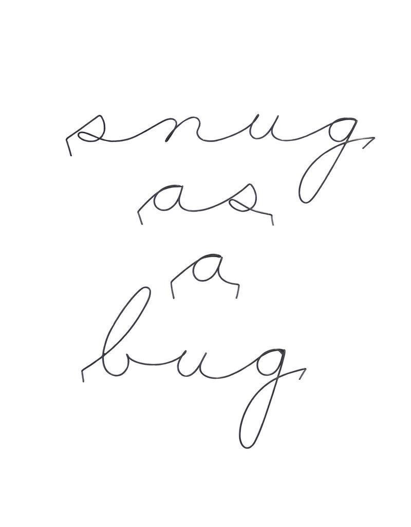 Gauge NYC 'snug as a bug' Wire Word Poetic