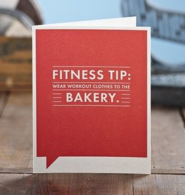 "Frank & Funny ""Fitness Tip - Wear Workout Clothes to the Bakery"" (Friendship)"