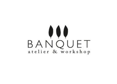 Banquet Atelier & Workshop