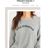 Project Social T Best Behavior/Bad Influences Crew Sweatshirt