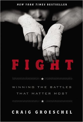 Fight: Winning the Battles That Matter Most