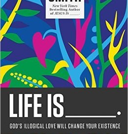 Life Is ____