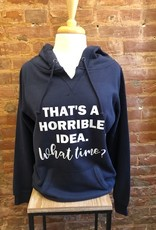 That's A Horrible Idea Hoodie Navy