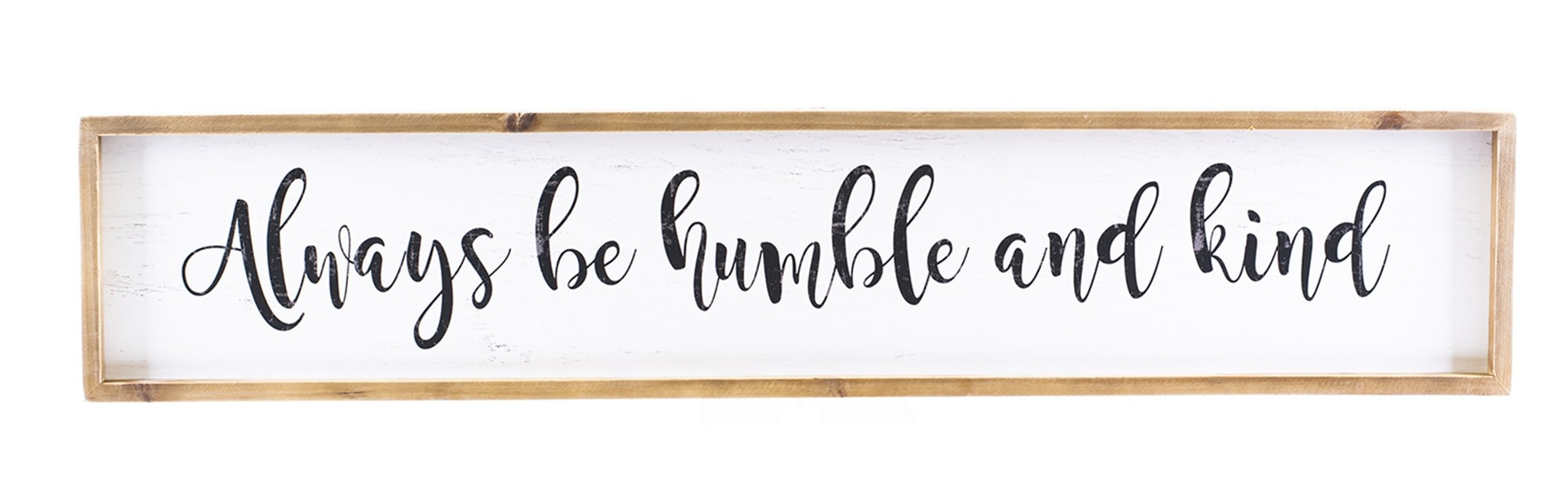 Always Be Humble Metal Sign