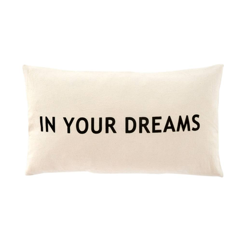 In Your Dreams Pillow 21 x 12