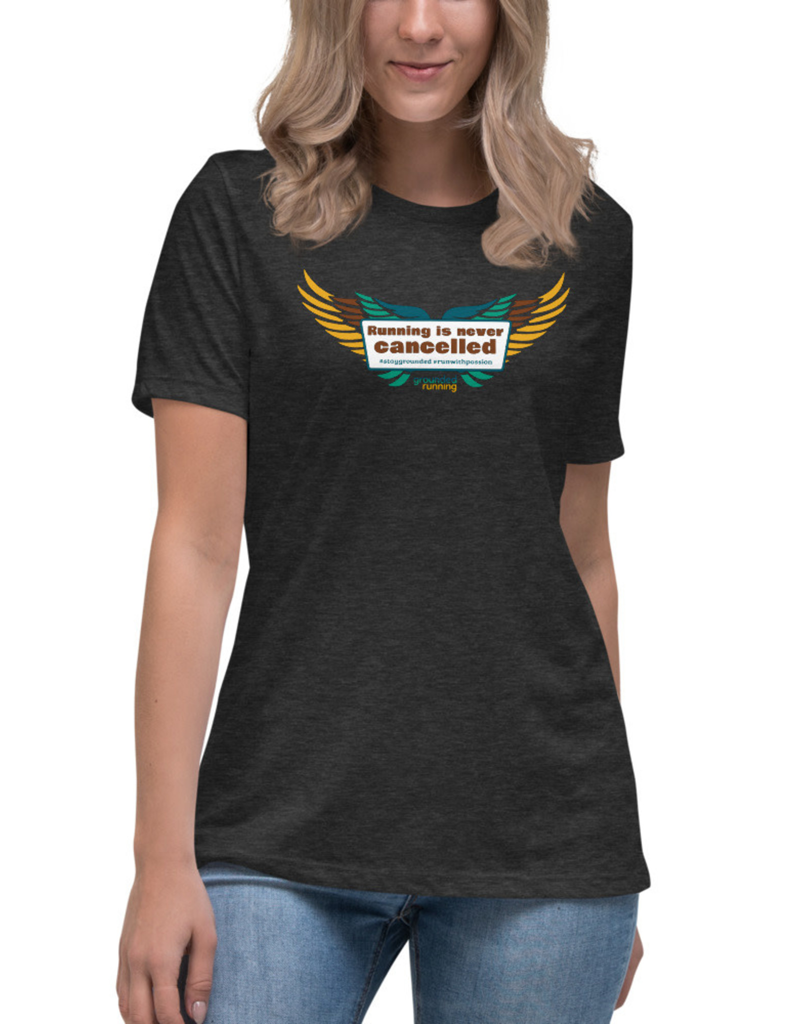 Grounded Running Running Is Never Cancelled: Women's Relaxed T-Shirt