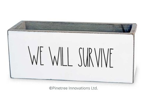 "We Will Survive Planter 8""x3"""