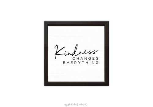 """Kindness Changes Everything Sign 14"""""""