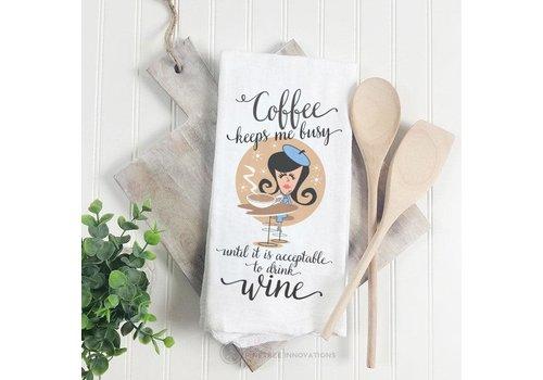 Towel Coffee Keeps Me Busy