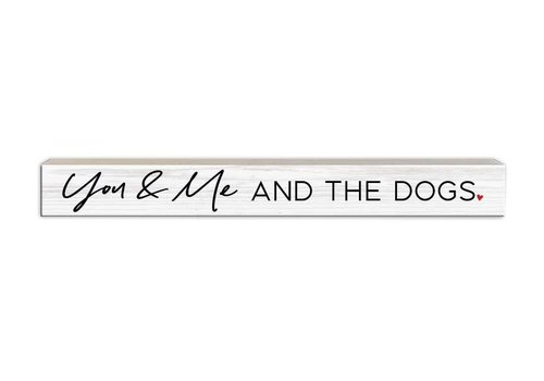 Skinny Wood Sign You & Me And The Dogs