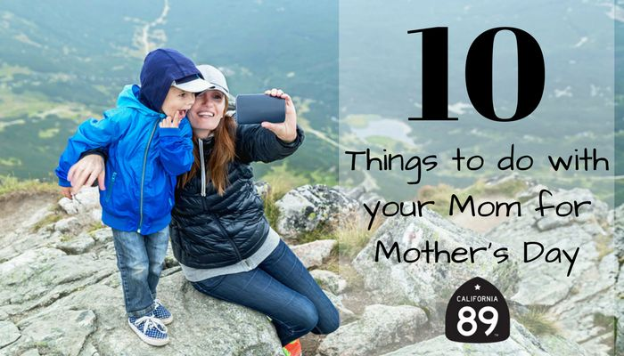 Top 10 Things to do with your Mom on Mother's Day
