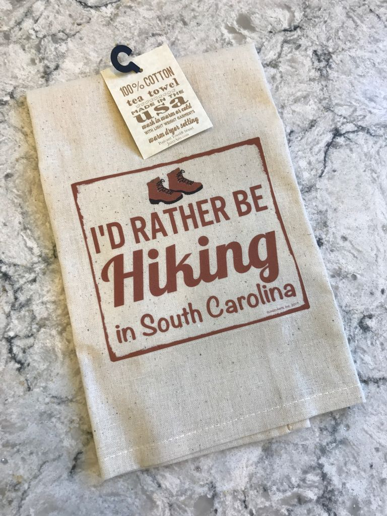 """Gift Items Tea Towel """"I'd rather be HIKING in South Carolina"""""""