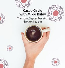 Workshop Cacao Circle Event with Mikki Baloy Sept 26