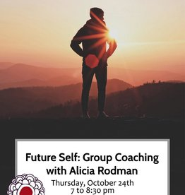 Workshop Future Self: Group Coaching with Alicia Rodman Oct 24