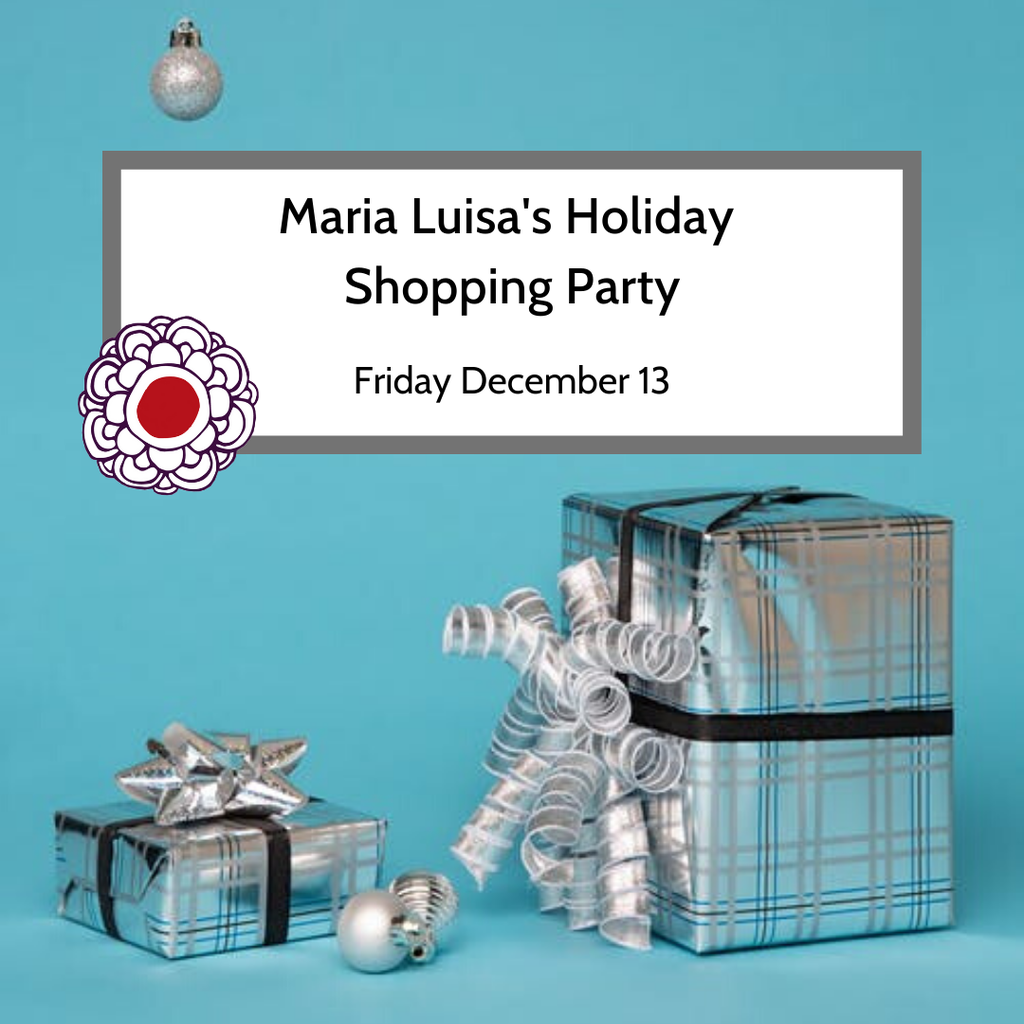 Maria Luisa All Day Holiday Shopping Party
