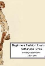 Workshop Beginners Fashion Illustration w Maria Persik Dec 8 12:30pm