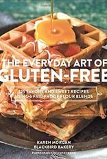 Hachette The Everyday Art of Gluten-Free by Karen Morgan Blackbird Bakery