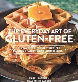 Hachette The Everyday Art of Gluten-Free by Karen Morgan Blackbird Bakery