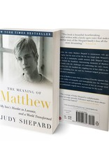 Chavez The Meaning of Matthew By Judy Shepard