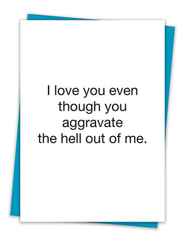 I LOVE YOU EVEN THOUGH CARD