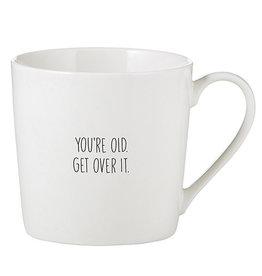 CAFE MUG- YOU'RE OLD