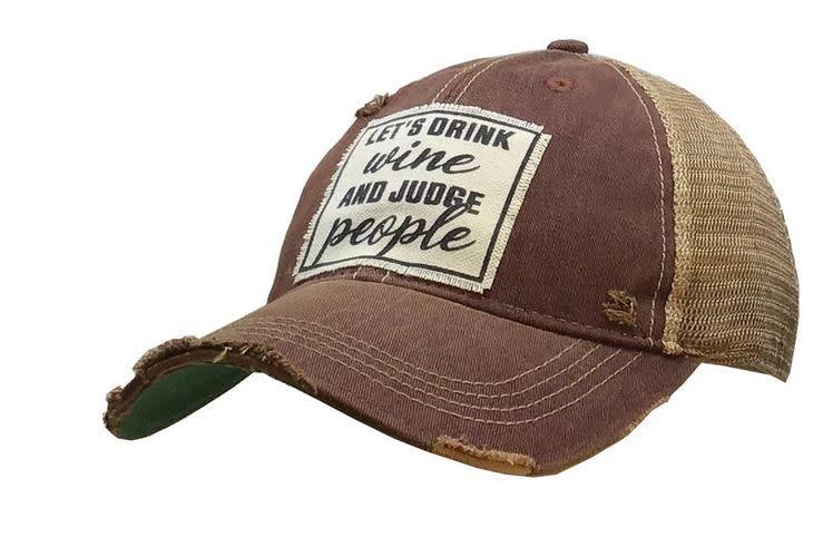 LET'S DRINK WINE AND JUDGE PEOPLE HAT- dk maroon distressed