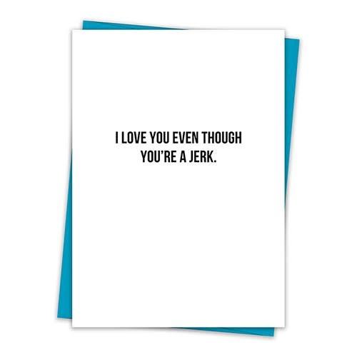 YOU'RE A JERK CARD