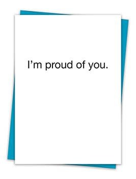 I'M PROUD OF YOU CARD