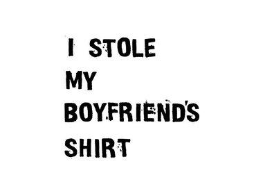 I Stole My Boyfriend's Shirt