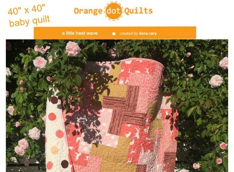 Orange Dot Quilts Orange Dot Quilt's A Little Heat Wave Pattern
