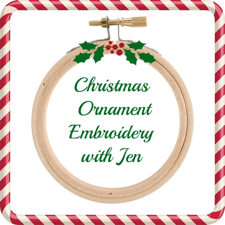 Jen Senor, Instructor 12/07/19: Jen's Christmas Ornament Embroidery Class
