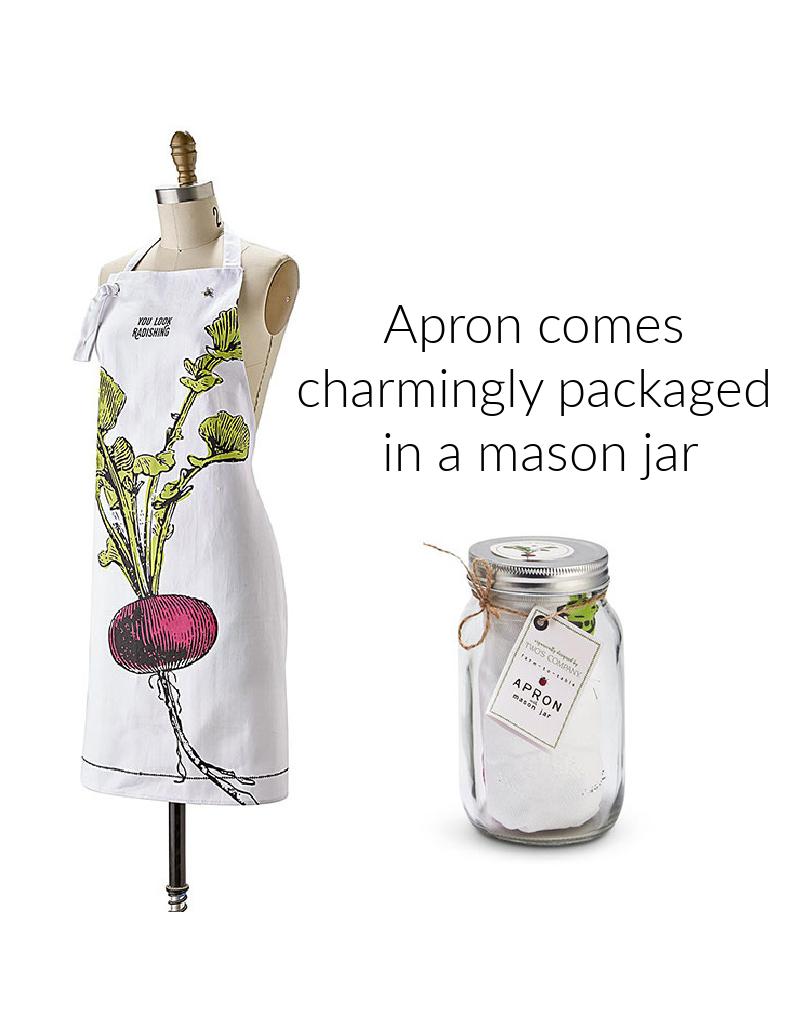 """BACK IN STOCK LATE OCTOBER-Farm to Table, Apron in a Mason Jar """"You Look Radishing"""""""