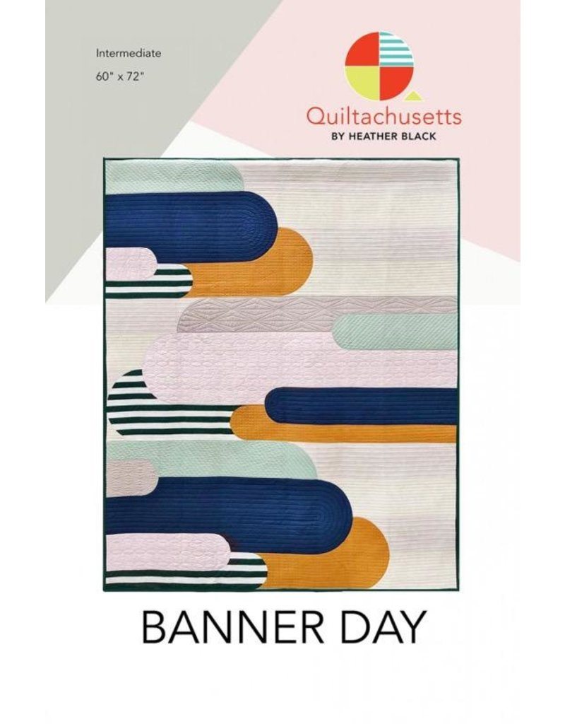 Quiltachusetts Quiltachusetts's Banner Day Quilt Pattern