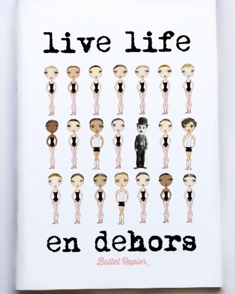 """Ballet Papier Ballet Student """"Live Life en Dehors"""" A4 Notebook"""