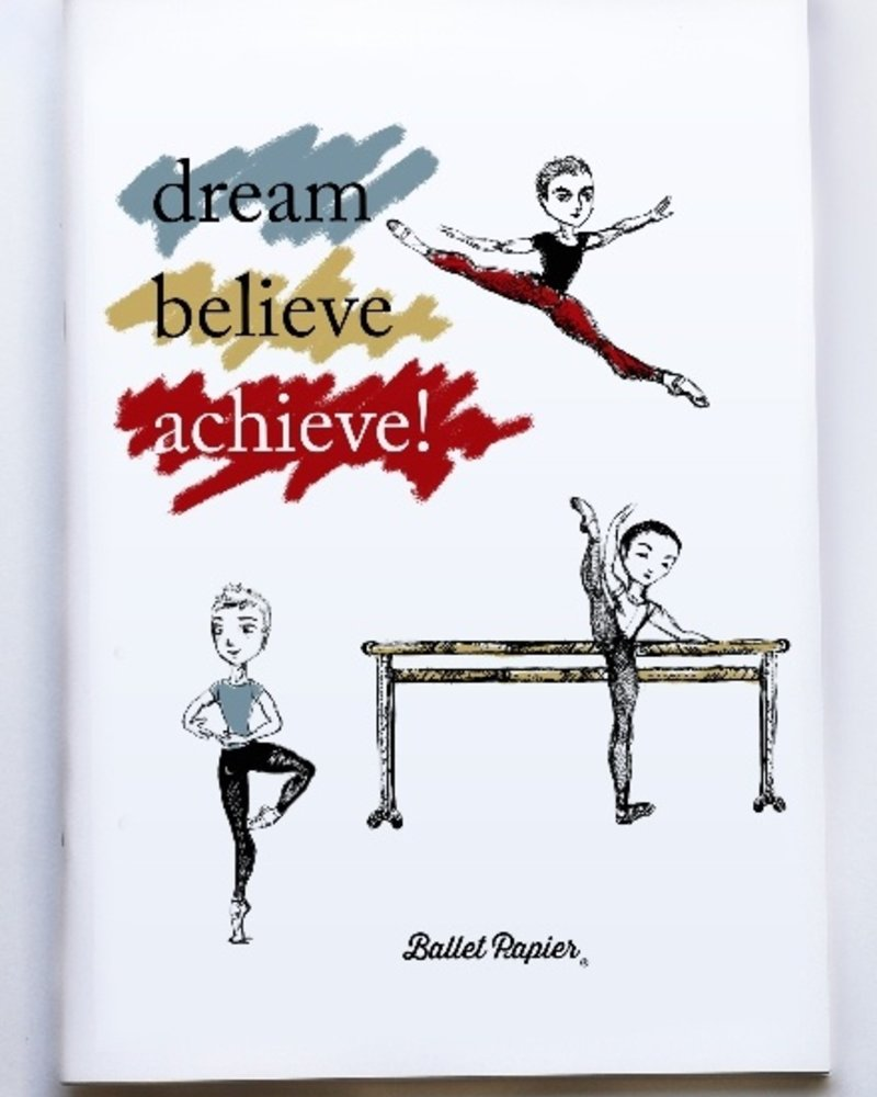 "Ballet Papier Ballet Boys ""Dream, Believe, Achieve!"" A4 Notebook"