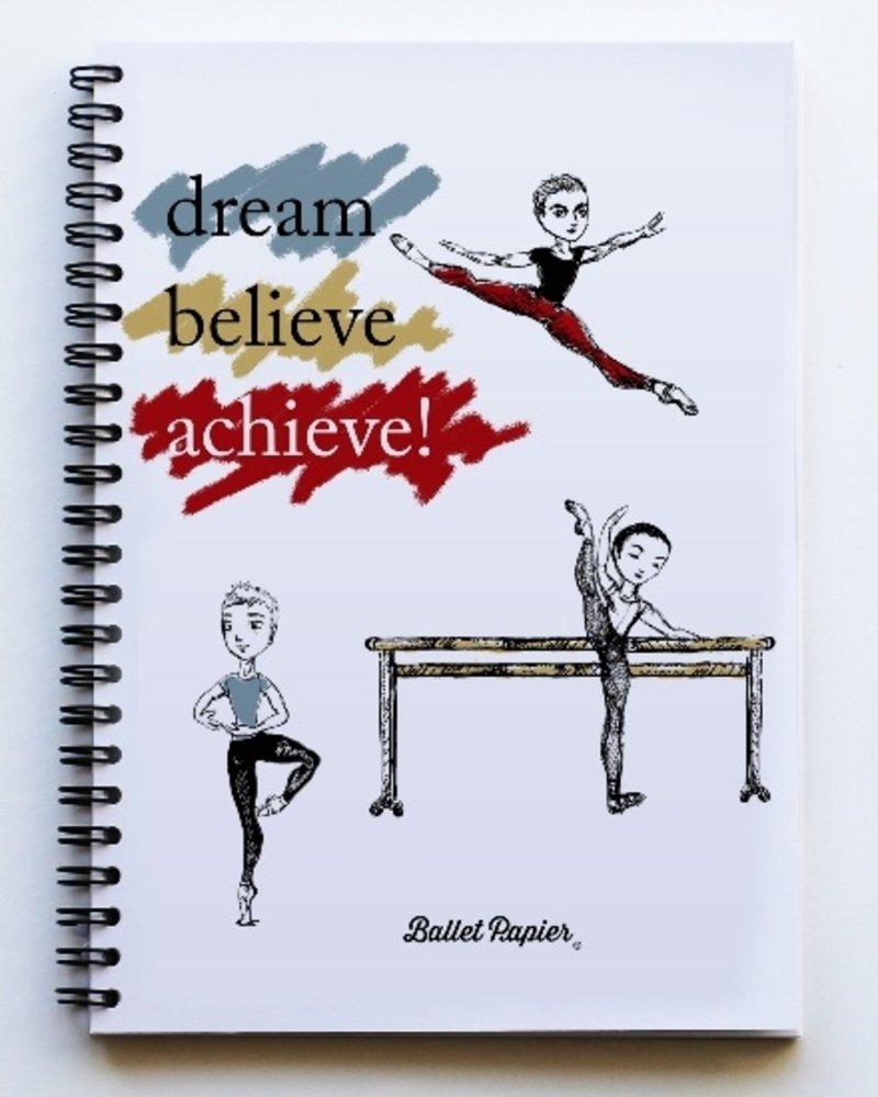 """Ballet Papier Ballet Boys """"Dream, Believe, Achieve!"""" A5 Spiral Notebook"""