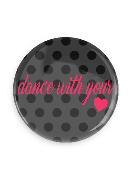 B Plus Printworks Dance With Your Heart Button