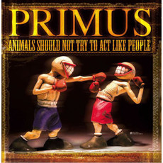 """Vinyl NEW Primus """"Animals Should Not Try To Act Like People"""" LP"""