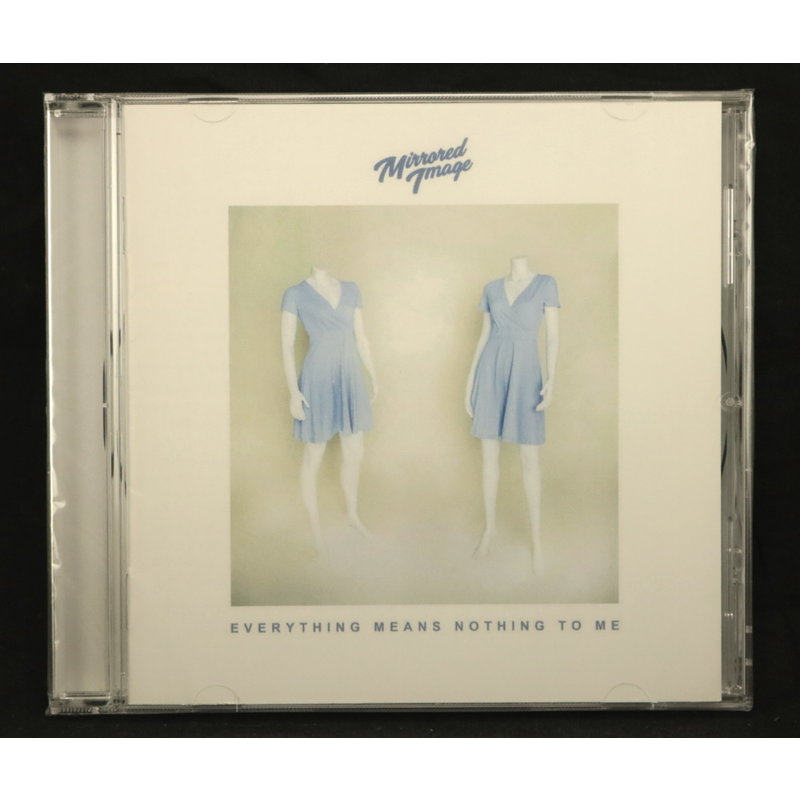 Local Music Mirrored Image - Everything Means Nothing To Me (CD)