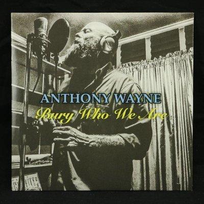 Local Music Anthony Wayne - Bury Who We Are (CD)